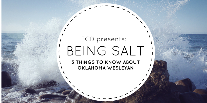 Being Salt: 3 Things You Should Know about Oklahoma Wesleyan University