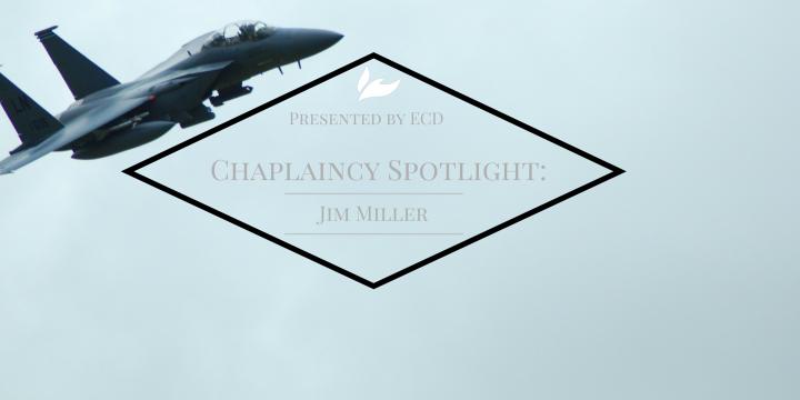 Chaplaincy Spotlight: Jim Miller's Ministry of Presence