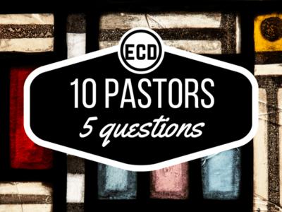 Ten pastors, five questions