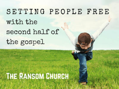 """The Ransom Church: Setting people free with the """"second half"""" of the gospel"""
