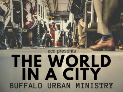 The World In A City: Buffalo Urban Advocacy