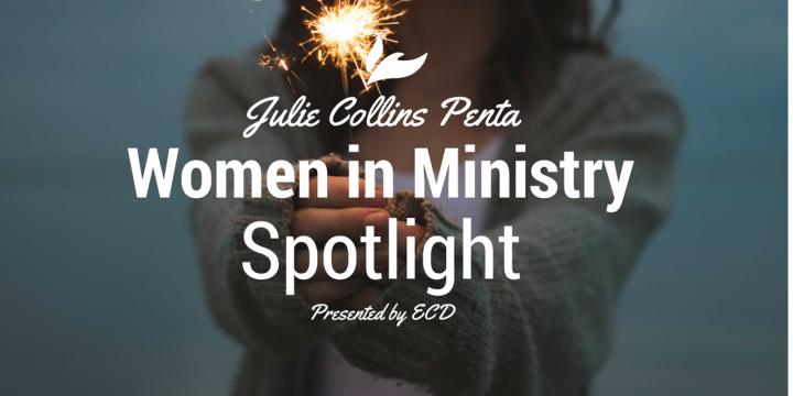 Women in Ministry Spotlight: Julie Collins Penta