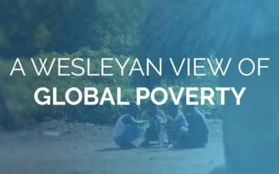 A Wesleyan View of Global Poverty