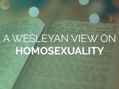 A Wesleyan View of Homosexuality
