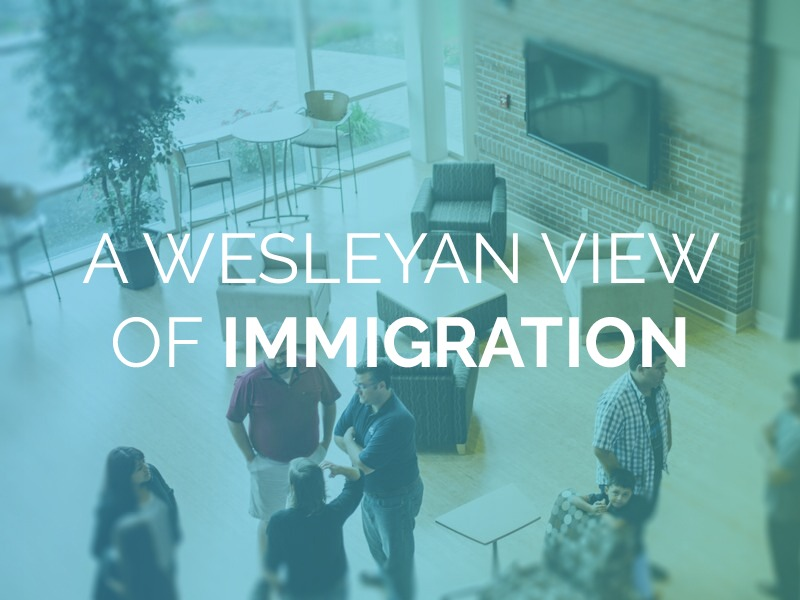 A Wesleyan view of immigration