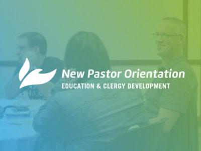 New Pastor Orientation