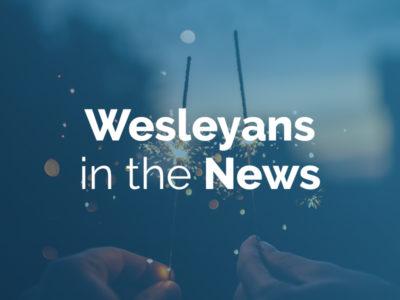 Wesleyans in the news