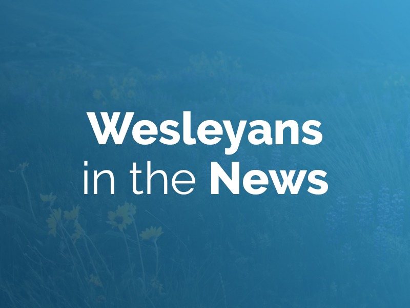 Wesleyans in the news: May 2