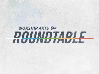 Worship Arts leaders make melody at roundtable seminar
